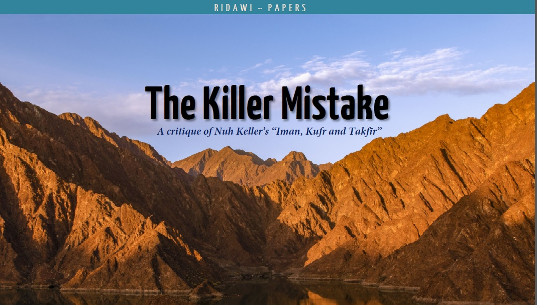"The Killer Mistake A critique of Nuh Keller's ""Iman, Kufr and Takfīr"""